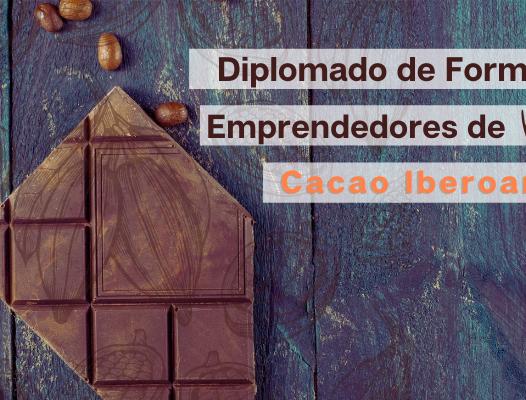 Diplomado de Formación para Emprendedores de Bean to Bar en Cacao Iberoamericano